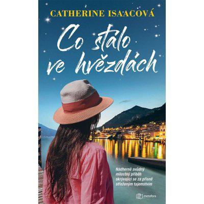 Co stálo ve hvězdách - Catherine Isaacová