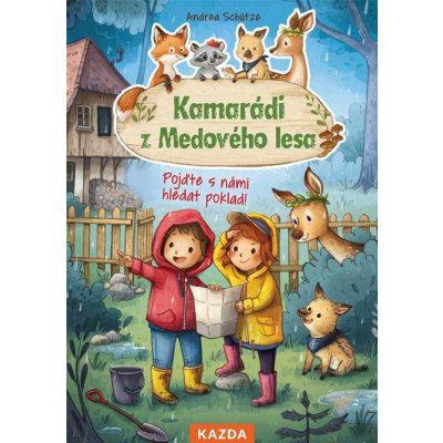 Kamarádi z Medového lesa 5 - Pojďte s námi hledat poklad! - Andrea Schütze