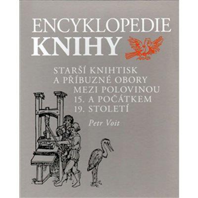 Encyklopedie Knihy I. + II.díl -- knihtisk a příbuzné obory v 15. až 19. století 2 svazky Petr Voit