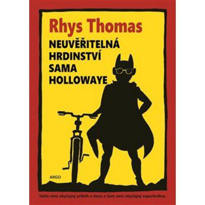 Neuvěřitelná hrdinství Sama Hollowaye - Rhys Thomas