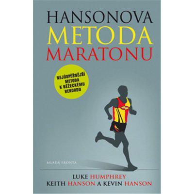 Hansonova metoda maratonu - Chcete umět běhat? Tak do toho! - Hansonovi Kevin a Keith