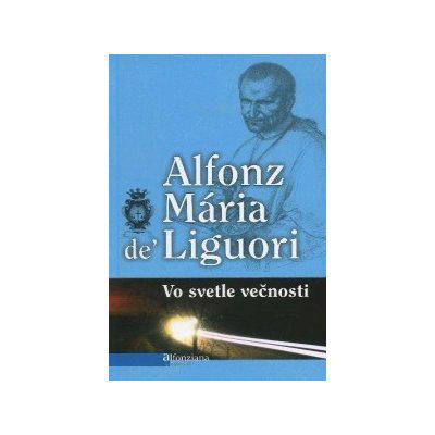 Vo svetle večnosti - Alfonz Mária de\' Liguori