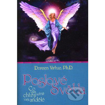 Poslové světla -- Co vám chtějí sdělit vaši andělé. - Doreen Virtue