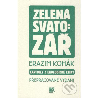 Zelená svatozář - Erazim Kohák
