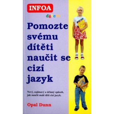Pomozte svému dítěti naučit se cizí jazyk - Opal Dunn