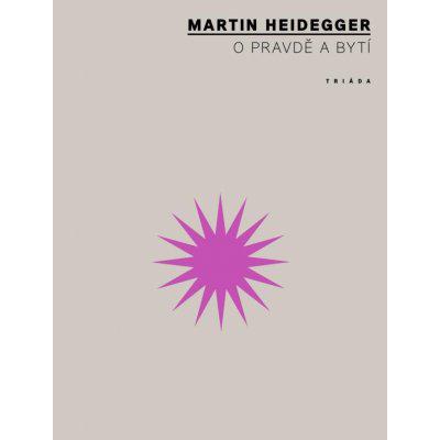 O pravdě a bytí - Martin Heidegger