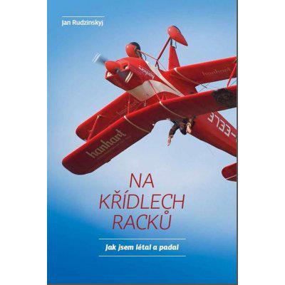 Na křídlech racků - Jak jsem létal a padal - Jan Rudzinskyj