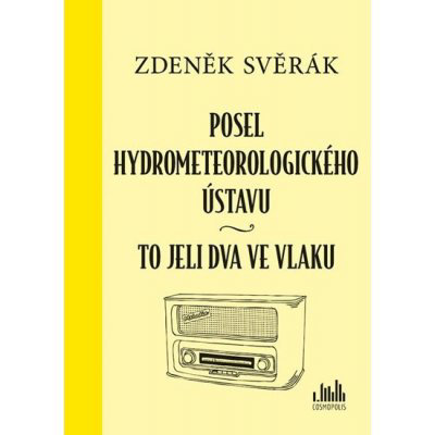 Posel hydrometeorologického ústavu & To jeli dva ve vlaku - Svěrák Zdeněk