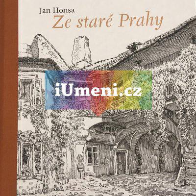 Ze staré Prahy | Jan Honsa, Pavel Chalupa