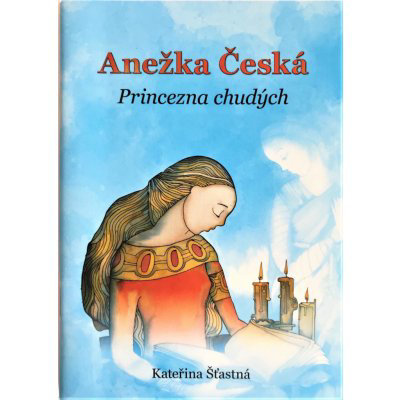Anežka Česká Princezna chudých