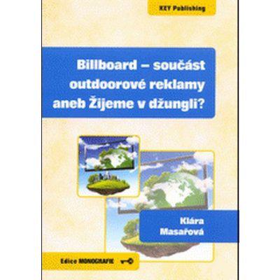 Billboard součást outdoorové reklamy aneb Žijeme... Klára Masařová