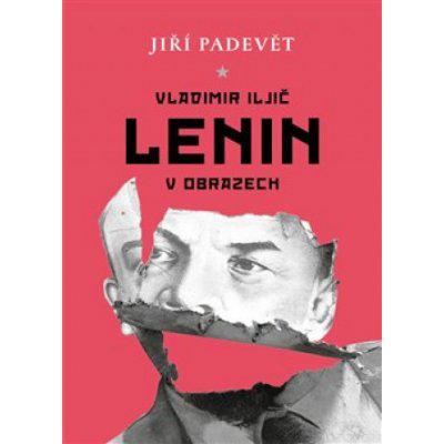 Vladimir Iljič Lenin v obrazech - Padevět Jiří, Brožovaná