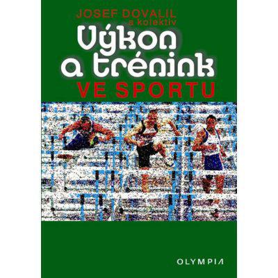 Výkon a trénink ve sportu - 4. vydání - Dovalil Josef, Brožovaná vazba paperback