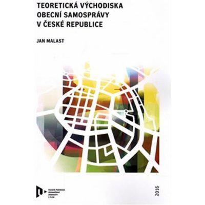Teoretická východiska obecní samosprávy v České republice - Jan Malast