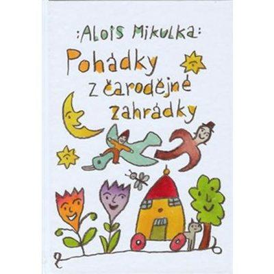 Pohádky z čarodějné zahrádky - Alois Mikulka