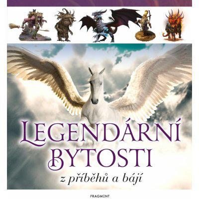 Legendární bytosti z příběhů a bájí - Kolektiv