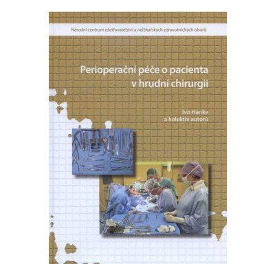 Perioperační péče o pacienta v hrudní chirurgii - Ivo Hanke a kol.