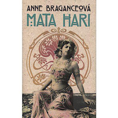 Mata Hari - Anne Braganceová