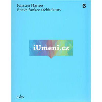 Etická funkce architektury | Karsten Harries