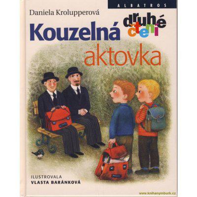 Kouzelná aktovka - Daniela Krolupperová, Vlasta Baránková