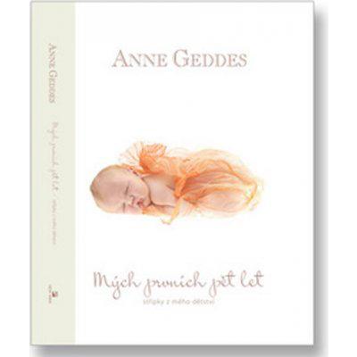 Mých prvních pět let - Miminko v oranžovém - Geddes Anne