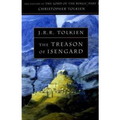 HISTORY OF MIDDLE-EARTH, V. 7: TREASON OF ISENGARD
