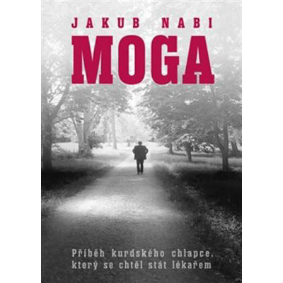 Moga - Příběh kurdského chlapce, který se chtěl stát lékařem - Jakub Nabi