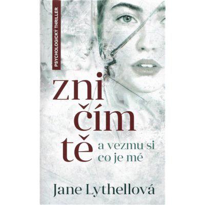 Zničím tě a vezmu si co je mé - Jane Lythell, Vázaná