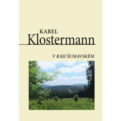 V ráji šumavském - Karel Klostermann