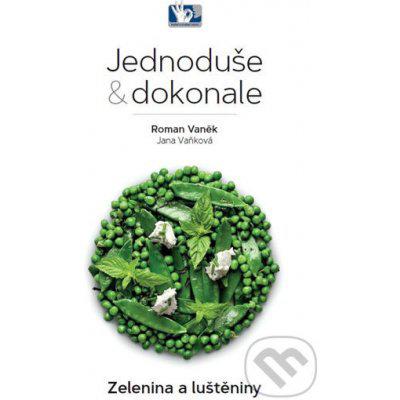 Zelenina a luštěniny - Jednoduše & dokonale - Roman Vaněk, Jana Vaňková