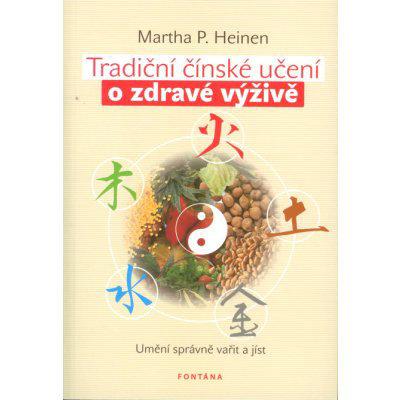 tradiční čínské učení o zdravé výživě Heinen Martha P.