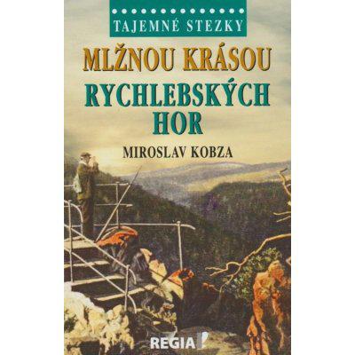 Tajemné stezky - Mlžnou krásou Rychlebských hor - Miroslav Kobza