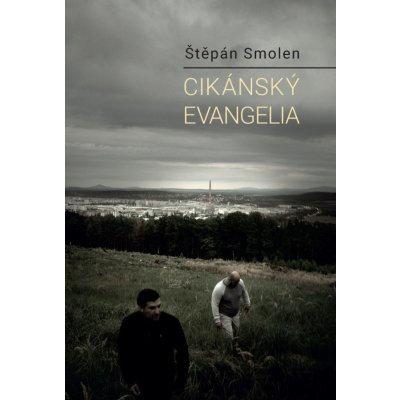 Cikánský evangelia - Štěpán Smolen