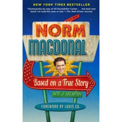 Based on a True Story: Not a Memoir MacDonald NormPaperback