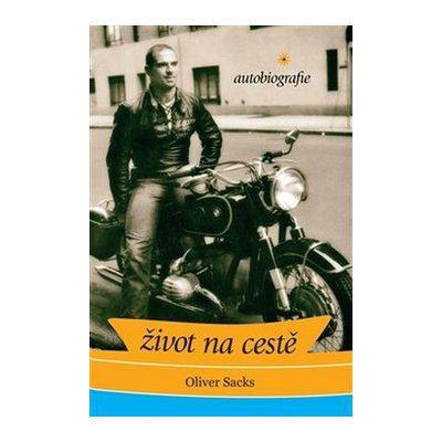 Sacks Oliver: Život na cestě: autobiografie