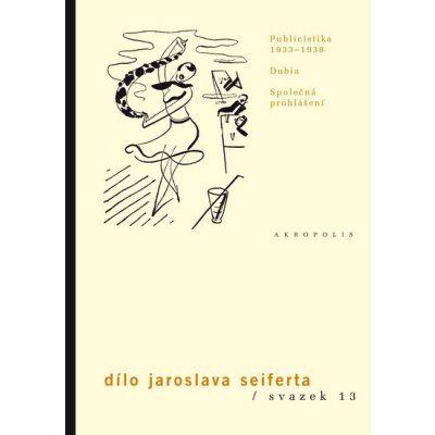 Dílo J.Seiferta 13. Publicistika 1933–1938 Jaroslav Seifert