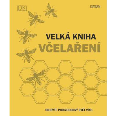 Velká kniha včelaření - Chadwick Fergus a kol.