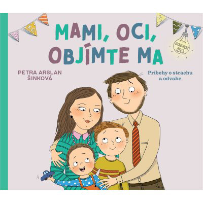 Mami, oci, objímte ma - Petra Arslan Šinková