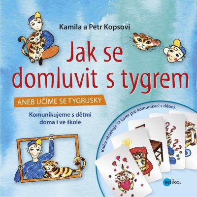 Jak se domluvit s tygrem - Kamila Kopsová