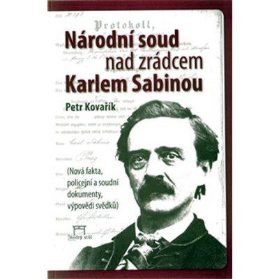 Národní soud nad zrádcem Karlem Sabinou - Petr Kovařík