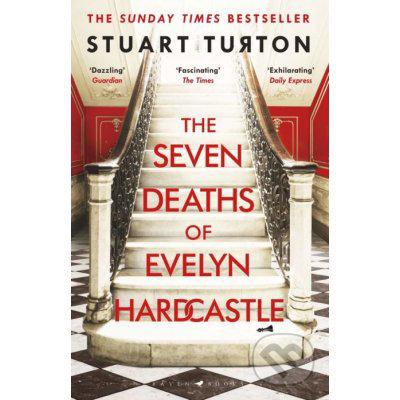 The Seven Deaths of Evelyn Hardcas - Stuart Turton
