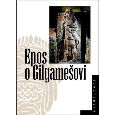Epos o Gilgamešovi - Jiří Prosecký