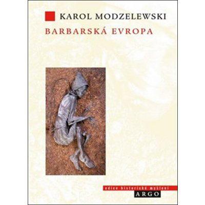 Barbarská Evropa - Modzelewski Karol