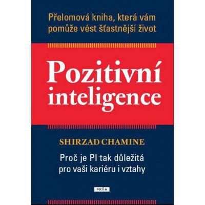 Pozitivní inteligence - Shirzad Chamine