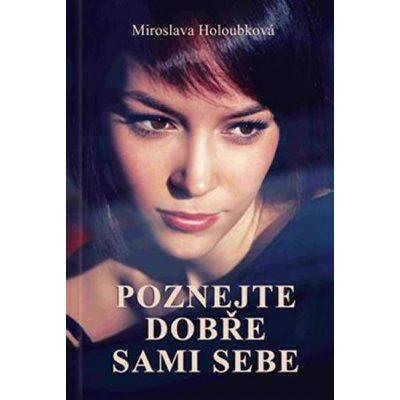 Poznejte dobře sami sebe - Miroslava Holoubková