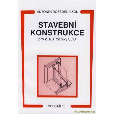 Stavební konstrukce pro 2-3.r. - Antonín Doseděl a kol.