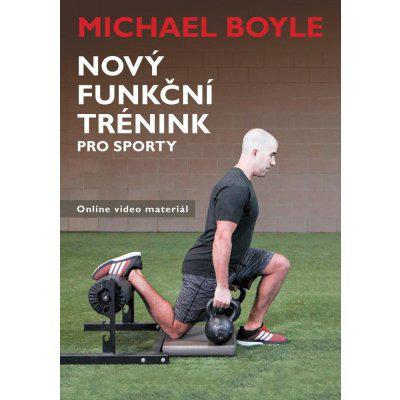 Nový funkční trénink pro sporty - Michael Boyle