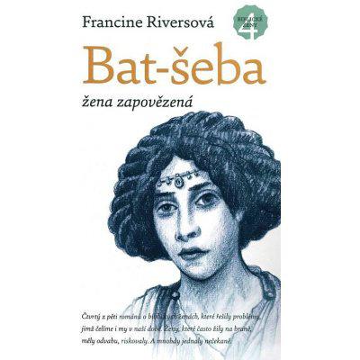 Bat-šeba žena zapovězená Riversová Francine