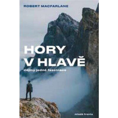 Hory v hlavě - Dějiny jedné fascinace - Robert Macfarlane, Vázaná