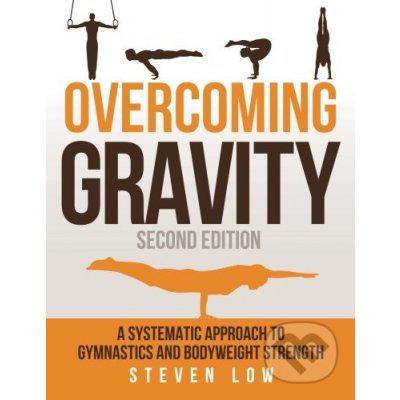 Overcoming Gravity - Steven Low